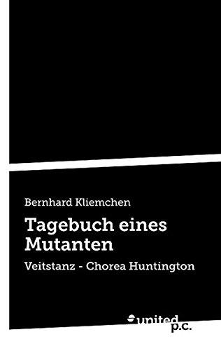Tagebuch Eines Mutanten: Veitstanz - Chorea Huntington