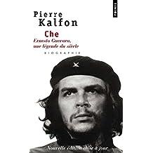 CHE. : Ernesto Guevara, une légende du siècle