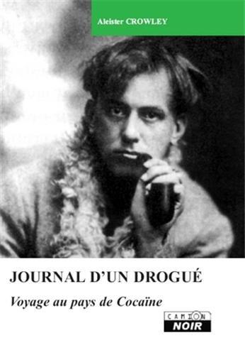 JOURNAL D'UN DROGUE Voyage au pays de Cocaïne