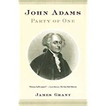 John Adams: Party of One by James Grant (2006-02-21)