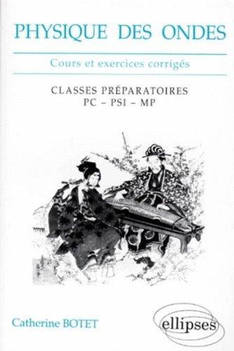 Physique des ondes : Classes prépas PC, PSI, MP