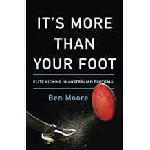 It's More Than Your Foot: Elite Kicking in Australian Football
