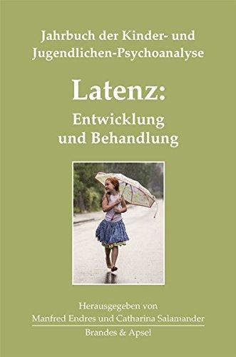 Latenz: Entwicklung und Behandlung. Jahrbuch der Kinder- und Jugendlichen-Psychoanalyse 3