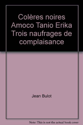 coleres-noires-amoco-tanio-erika-trois-naufrages-de-complaisance