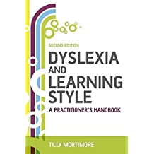 Dyslexia and Learning Style, Second Edition: A Practitioner's Handbook