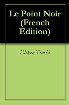 Le Point Noir par [Traski, Eleken]