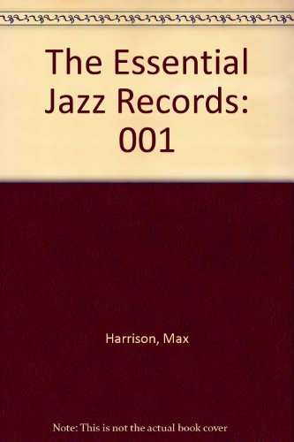 The Essential Jazz Records, Vol. 1: Ragtime to Swing (A Da Capo Paperback) by Max Harrison (1988-08-01)