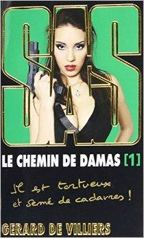 SAS Le chemin de Damas 1 de Gérard Villiers (de) ( 6 juin 2012 )