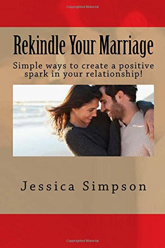 rekindle-your-marriage-simple-ways-to-create-a-positive-spark-in-your-relationship