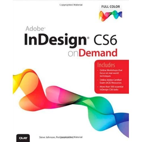 Adobe InDesign CS6 on Demand by Perspection Inc., Johnson, Steve (2012) Paperback