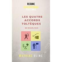 Résumé : Développement Personnel - LES QUATRE ACCORDS TOLTEQUES  DE MIGUEL RUIS (Devenir Riche t. 18) (French Edition)