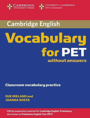 Cambridge Vocabulary for PET Edition without answers: 0 (Cambridge Books for Cambridge Exams) por Sue Ireland