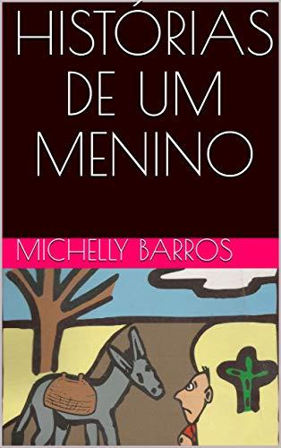 Histórias de um menino (Portuguese Edition)