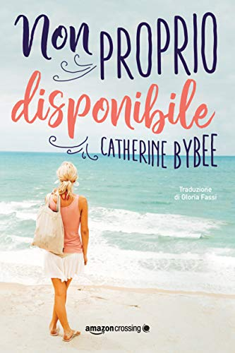 Non proprio disponibile (Not quite Vol. 3) di [Bybee, Catherine]