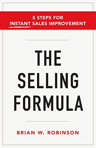 Pdf Download E Books The Selling Formula 5 Steps For Instant Sales Improvement Full Pages By Brian W Robinson Accomprise6754845