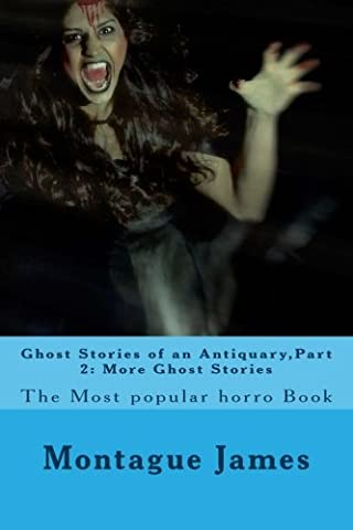 Ghost Stories of an Antiquary,Part 2: More Ghost Stories: The