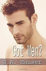 Got Men? by G A Hauser (2010-04-06)