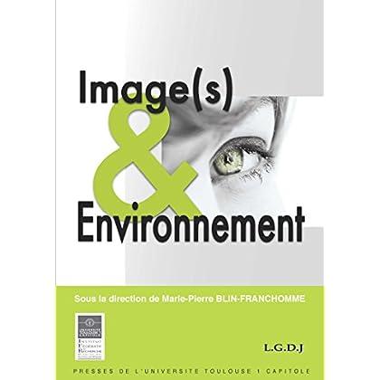 Image(s) & Environnement (Actes de colloques de l'IFR t. 12)