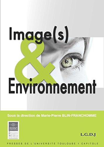 Image(s) & Environnement (Actes de colloques de l'IFR t. 12) par Marie pierre Blin-franchomme