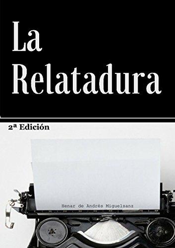 La Relatadura (Relatos nº 1) por Henar de Andrés Miguelsanz