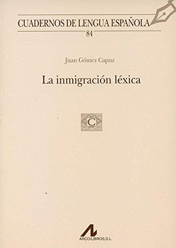 La inmigración léxica (84) (Cuadernos de lengua española) por Juan Gómez Capuz
