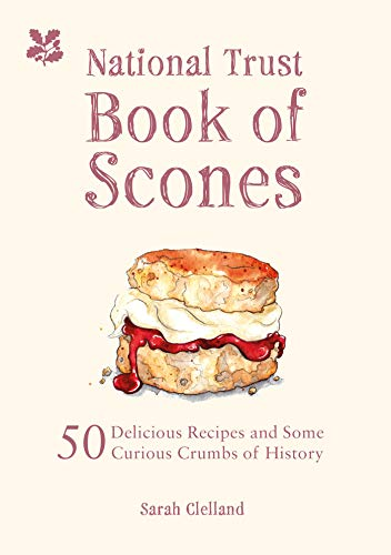 The National Trust Book of Scones: 50 Delicious Recipes and Some Curious Crumbs of History (Die Geschichte Des Nordirland)