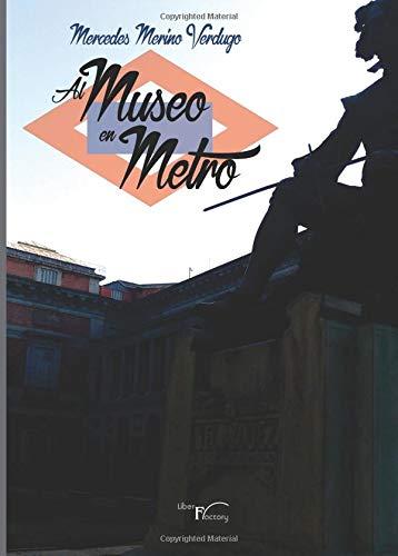 Al museo en metro por Mercedes Merino Verdugo