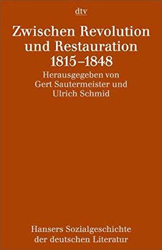 Hansers Sozialgeschichte der deutschen Literatur vom 16. Jahrhundert bis zur Gegenwart: Zwischen Revolution und Restauration. 1815 - 1848 (dtv Fortsetzungsnummer 31)