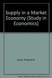 Supply in a Market Economy (Study in Economics)