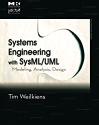 Systems Engineering with SysML/UML: Modeling, Analysis, Design (The MK/OMG Press)