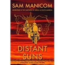 [Distant Suns: Adventure in the Vastness of Africa and South America] (By: Sam Manicom) [published: September, 2008]