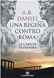 Image de Una regina contro Roma. La caduta di Palmira