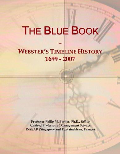 The Blue Book: Webster's Timeline History, 1699-2007