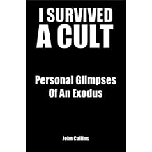 I Survived A Cult: Personal Glimpses Of An Exodus