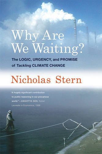 Why Are We Waiting?: The Logic, Urgency, and Promise of Tackling Climate Change (Lionel Robbins Lectures) por Nicholas Stern