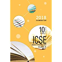 10 Years Solved Papers (Bengali Papers Included): ICSE Class 10 for March 2018 Examination (Old Edition)