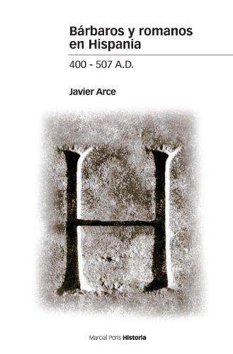 Bárbaros y romanos en Hispania (400-507 A.D.) (Estudios) (Spanish Edition)