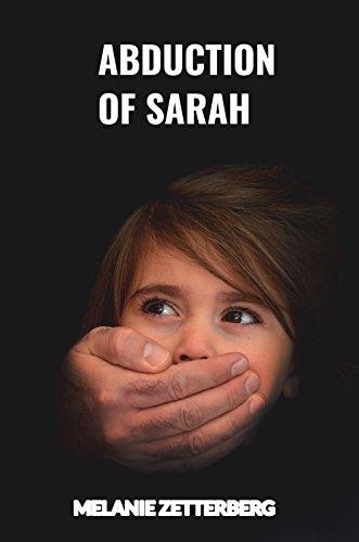 Abduction Of Sarah Ebook Melanie Zetterberg Amazonin Kindle Store