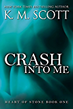 Crash Into Me: Heart of Stone Series #1 (English Edition)