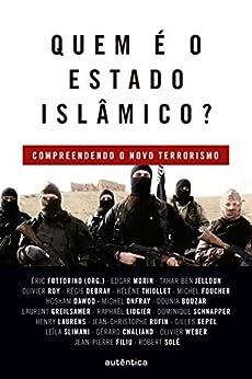 Descargar Libro Patria Quem é o Estado Islâmico?: Compreendendo o novo terrorismo Epub O Mobi