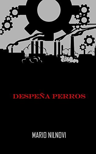 Despeña Perros por Mario Ricardo Pedreros Manriquez