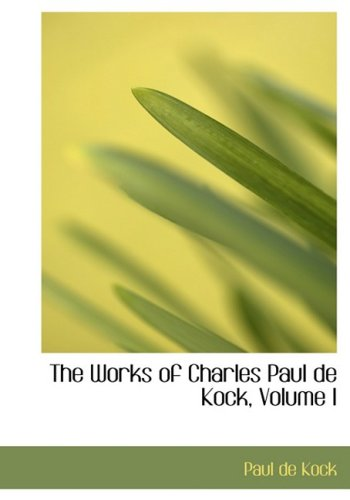 1: The Works of Charles Paul de Kock, Volume I