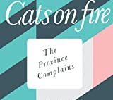 Songtexte von Cats on Fire - The Province Complains