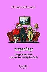 totgepflegt: Maggie Abendroth und der kurze Weg ins Grab