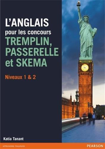 L'ANGLAIS pour les concours: TREMPLIN, PASSERELLE et SKEMA - Niveaux 1 & 2