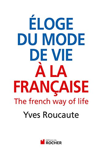 Eloge du mode de vie à la française