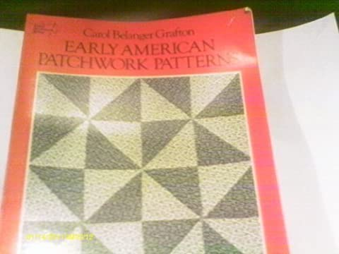 Early American Patchwork Patterns: Full-Size Templates and Instructions for 12 Quilts: Full Size Templates & Instructions for 12 Quilts (Dover (Early American Quilts)