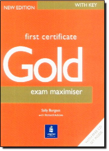 First Certificate Gold: First Certificate Gold Maximiser With Key & CD Exam Maximiser with Key