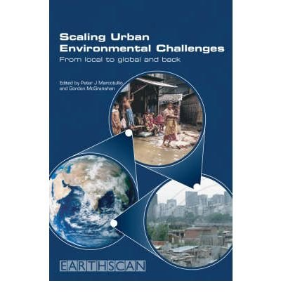 [( Scaling Urban Environmental Challenges: From Local to Global and Back )] [by: Peter J. Marcotullio] [Mar-2007]