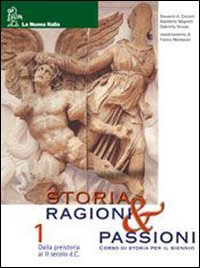 Storia, ragioni & passioni. Per le Scuole superiori. Con CD-ROM: 1